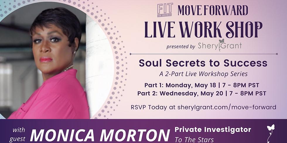 8 Soul Secrets to Success PART 2 with Monica Morton | FREE Move Forward Workshop