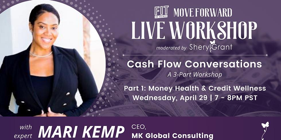 Cash Flow Conversations Part 3 | FREE FIT Move Forward Live Work Shop with Mari Kemp