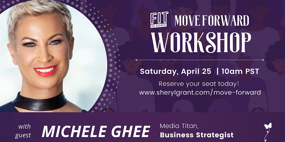FREE FIT Move Forward Live Work Shop   FIT on YOUR Terms with Michele Thornton Ghee