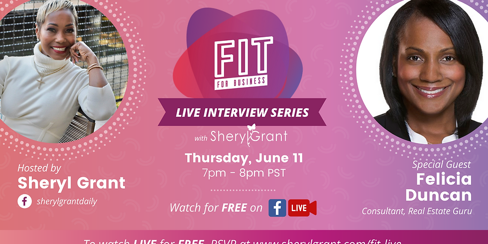 FREE FIT Live Interview   Special Guest, Real Estate Guru Felicia Duncan!