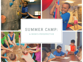 Summer Camp: A Mom's Perspective