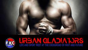 FXC URBAN GLADIATORS: NEW REALITY SHOW ANNOUNCED