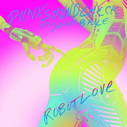 Punx Soundcheck Feat. Sara Baile - Robot Love CD