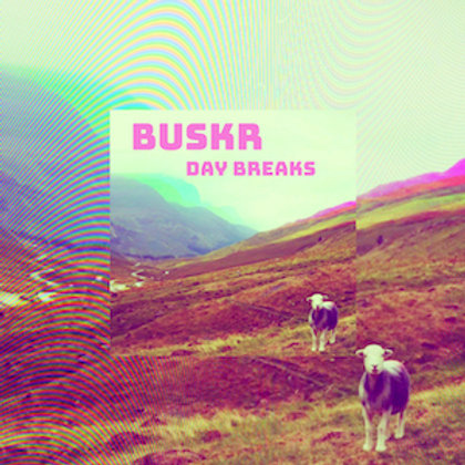 Buskr - Day Breaks