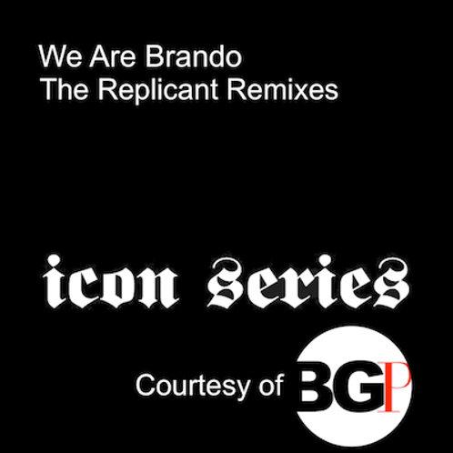 We Are Brando - The Replicant Remixes