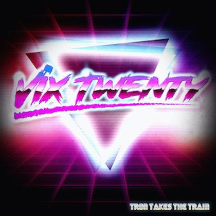 Vix 20 - Tron Takes The Train