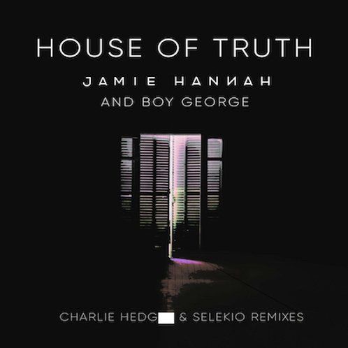 Jamie Hannah Feat. Boy George - House of Truth REMIXES (Part 3) CD