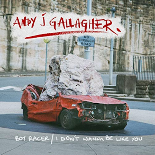 Andy J Gallagher - Boy Racer/I Don't Wanna Be Like You CD