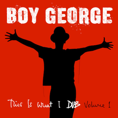 Boy George - This Is What I Dub Volume 1