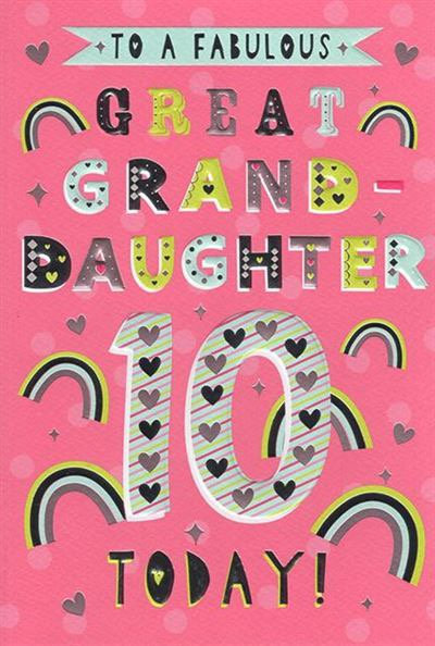 To a fabulous Great Granddaughter 10 Today