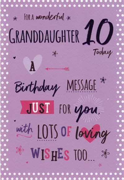 For a wonderful Granddaughter 10 today