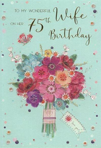 Wife 75th Birthday Card