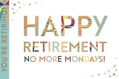 Happy retirement  no more Mondays! card