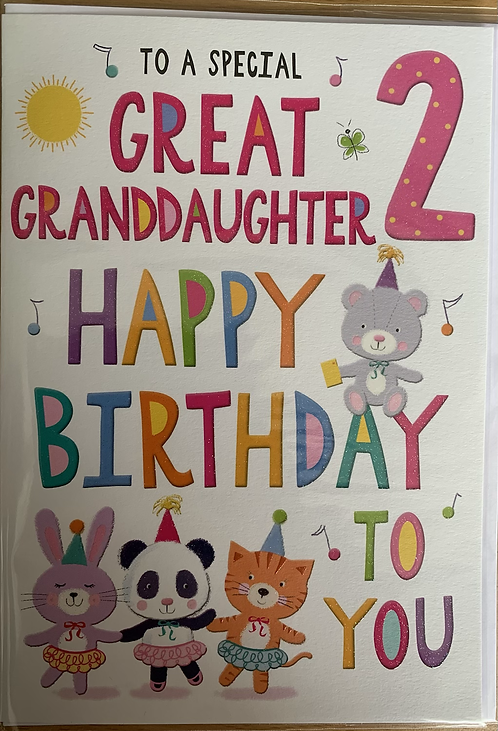 To a special Great Granddaughter 2 Happy Birthday to you