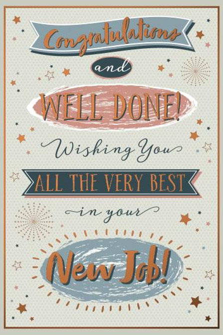 Congratulations and well done in your New Job card