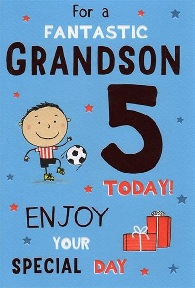 For a fantastic Grandson 5 today