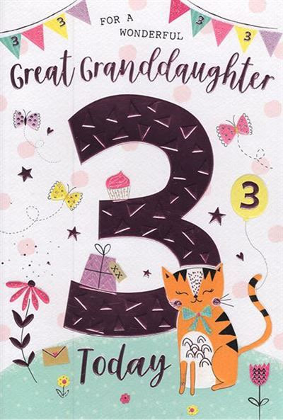 For a wonderful Great Granddaughter 3 today
