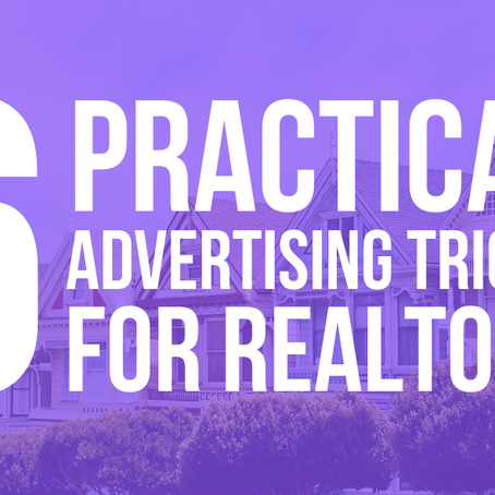 6 Practical Advertising Tricks For Realtors
