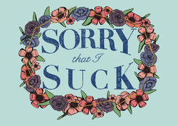 Sorry that I Suck