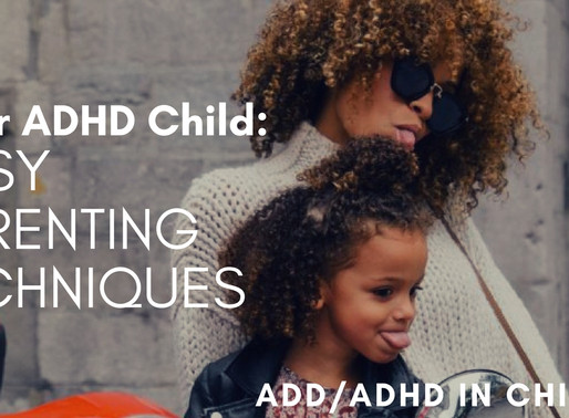 Your ADHD Child: Easy Parenting Techniques