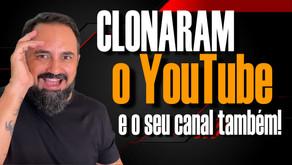 ⚠️URGENTE - Clonaram o YouTube... e o seu canal também!