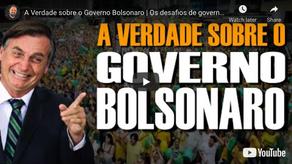 A Verdade sobre o Governo Bolsonaro | Os desafios de governar um país dominado pela esquerda