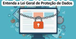 O que é a Lei Geral de Proteção de Dados (LGPD) e como as empresas devem se preparar.