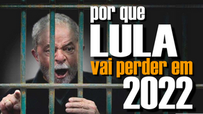 6 motivos para o LULA perder as Eleições em 2022