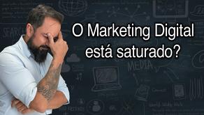 Marketing Digital está saturado?