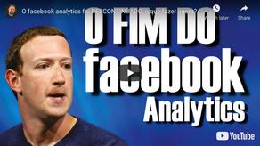 O facebook analytics foi DESCONTINUADO, o que fazer agora?