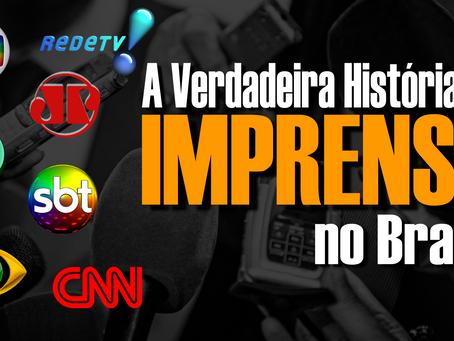 A Verdadeira História da IMPRENSA no Brasil - Globo, Record, Band, SBT, CNN...