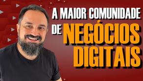 Faça parte da MAIOR comunidade de NEGÓCIOS DIGITAIS