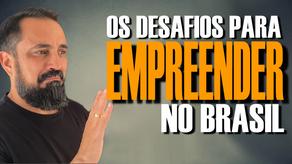 9 DESAFIOS para empreender no BRASIL