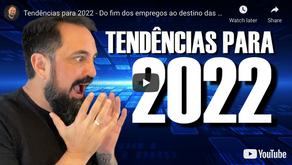 Tendências para 2022 - Do fim dos empregos ao destino das empresas...