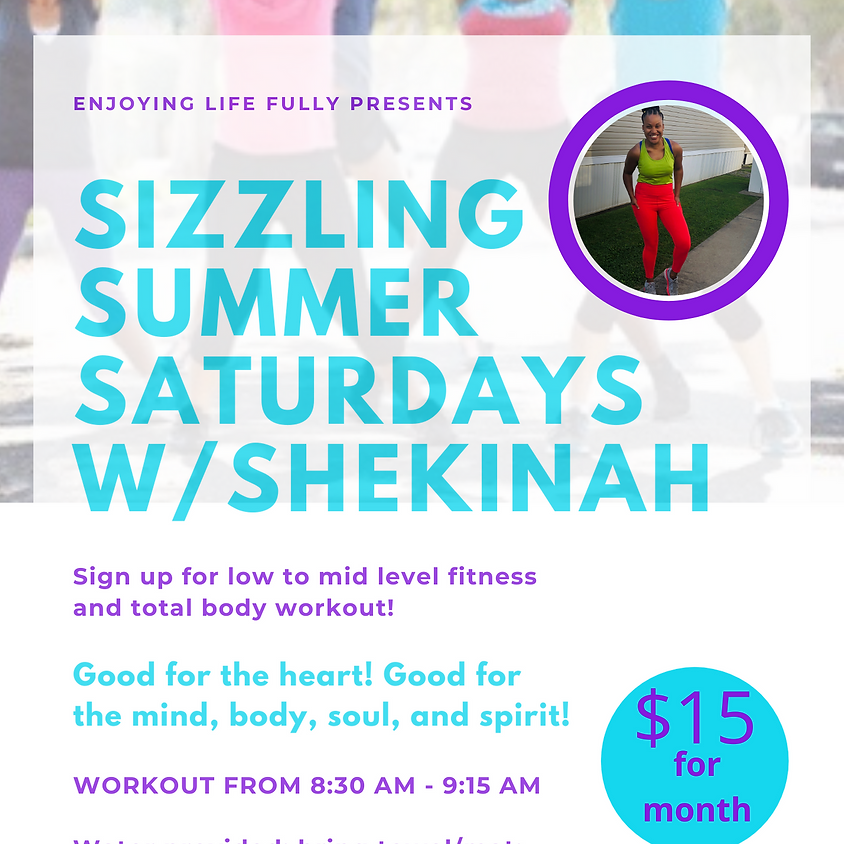 Sizzling Summer Saturdays w/Shekinah (MONTH)