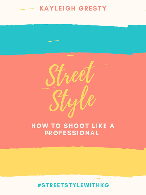 Street Style -How to Shoot Like a Professional with Kayleigh Gresty