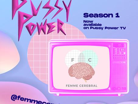 Pussy Power Presenting: Femme Cerebral