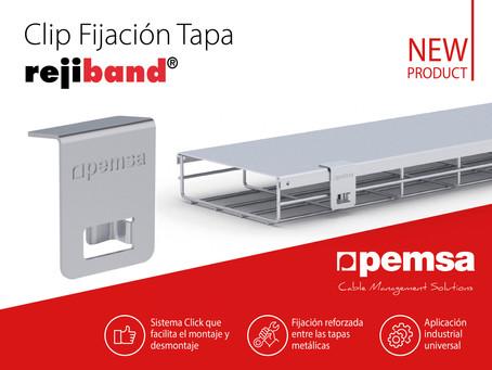 PEMSA presenta el Clip Fijación Tapa Rejiband® para aumentar la seguridad del sistema ante inclemenc