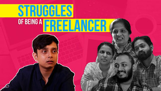 Struggles of Being a Freelancer | BuzzFeed India