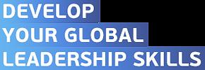 DEVELOP YOUR GLOBAL LEADERSHIP SKILLS.pn
