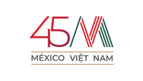 México y Vietnam a 45 años del inicio de relaciones diplomáticas: Un relato de amistad y cooperación