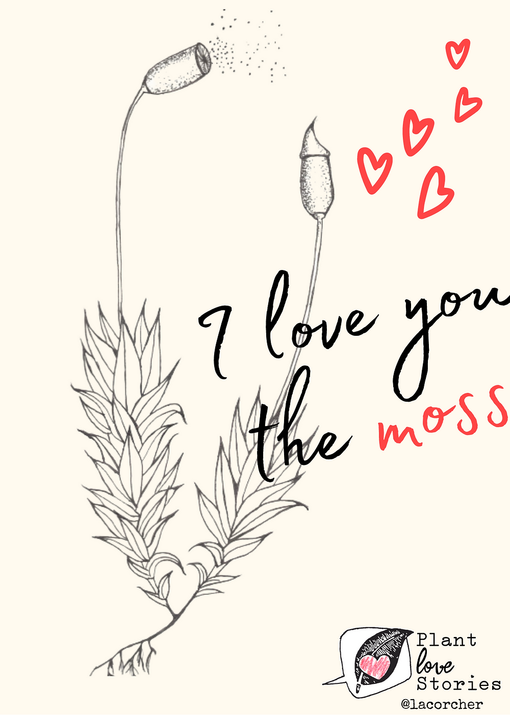 "Illustration of moss with the words ""I love you the moss"""