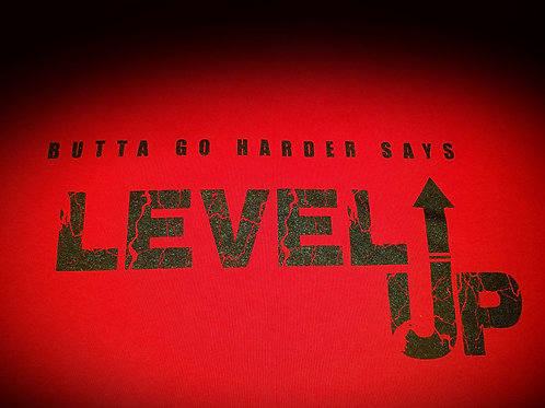 Buttagoharder Says LEVEL UP (T-shirt)