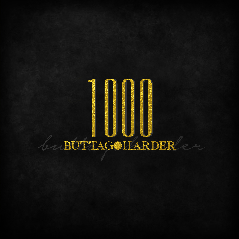 ButtaGoHarder - 1000.jpg