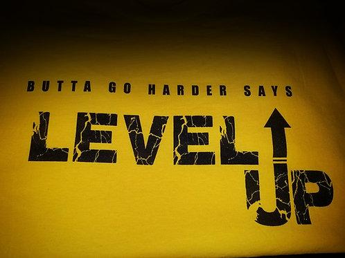 Buttagoharder Says LEVEL UP (T-shirt)