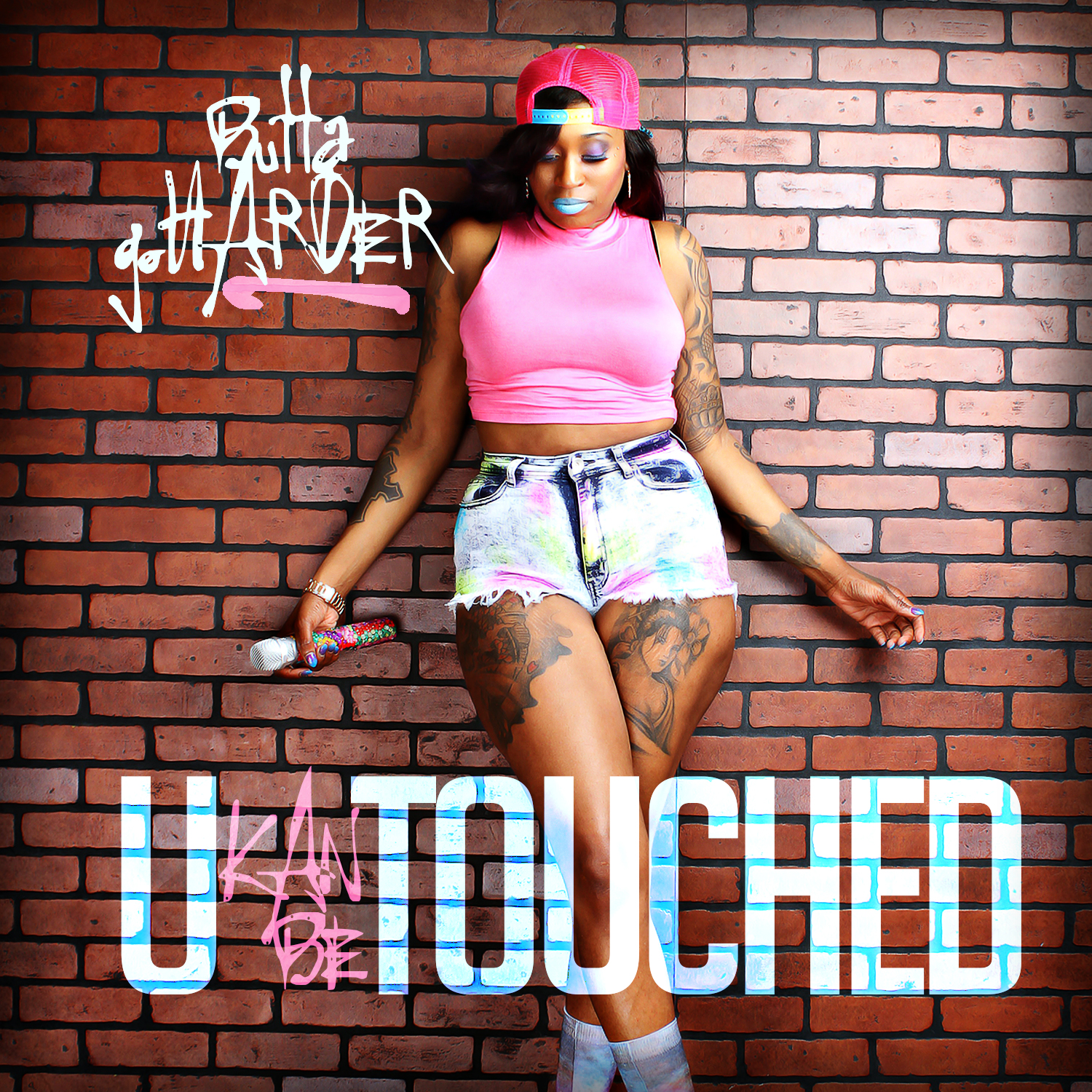 ButtaGoHarder - U Kan Be Touched 1 (1).jpg