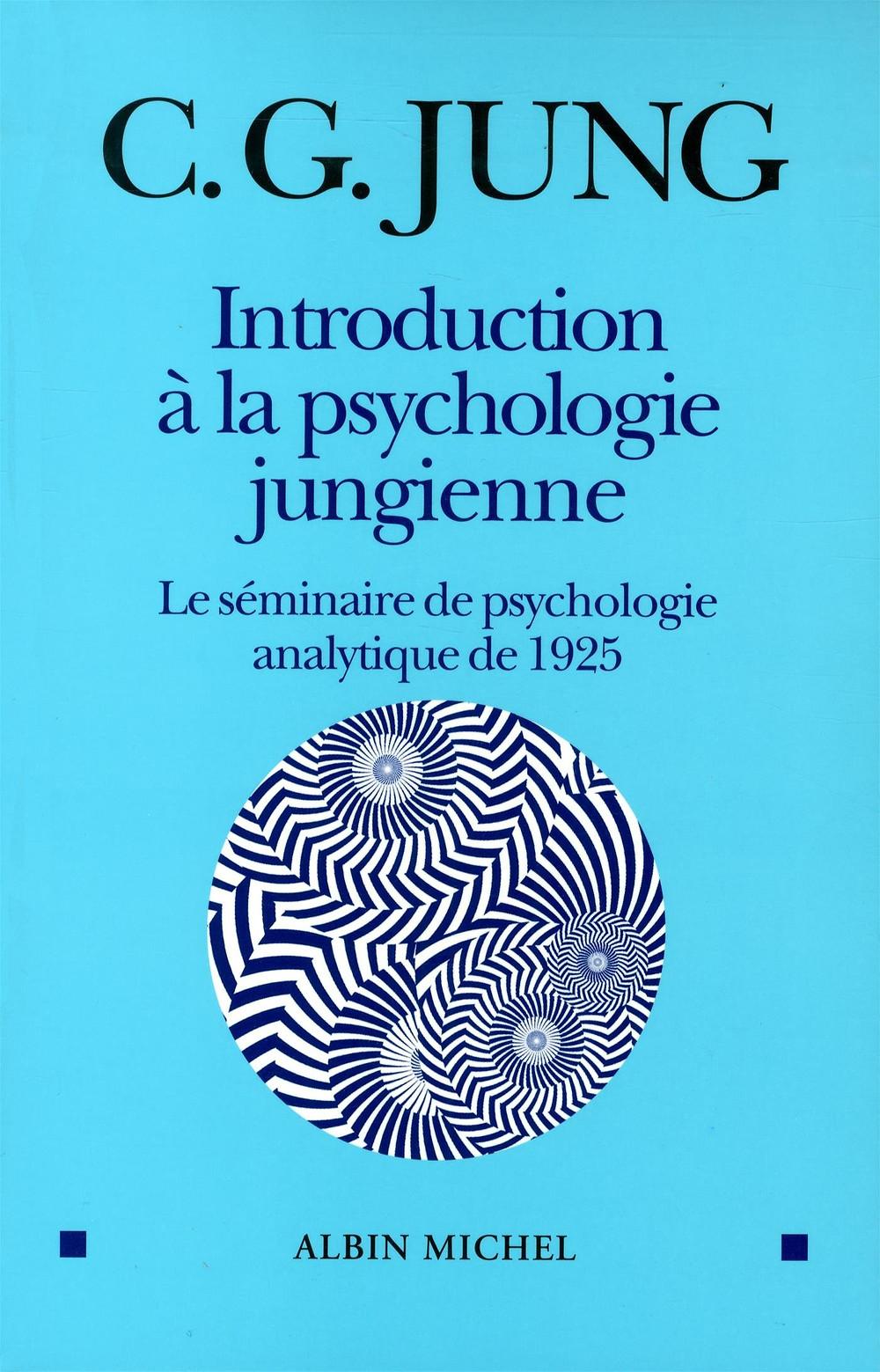 Introduction à la psychologie jungienne - Marc Fraissinet Hypnose Poitiers de C.G.JUNG (1925)