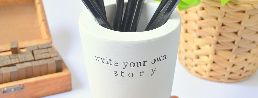 "Pencil cup ""write your own story"""
