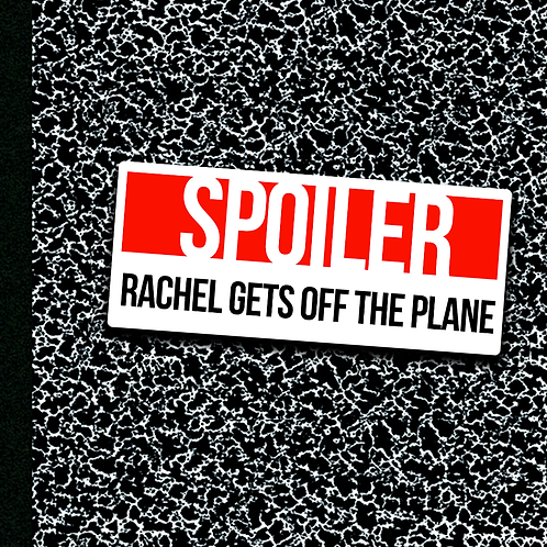 Rachel Gets Off The Plane - Sticker
