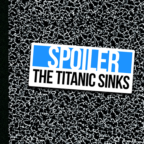 The Titanic Sinks - Sticker